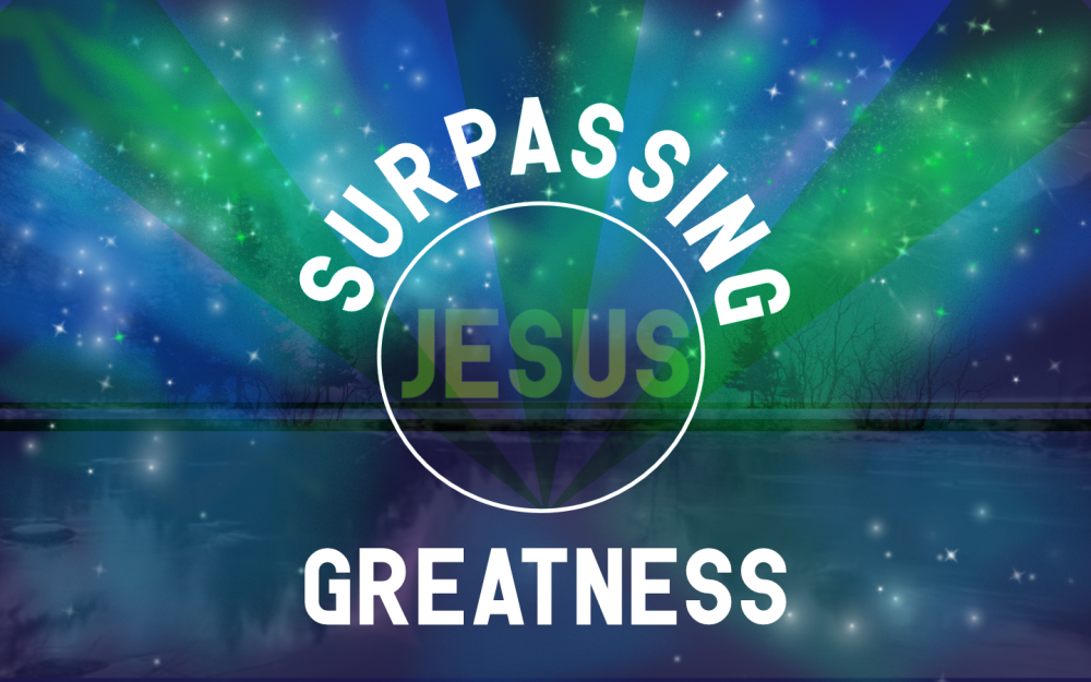 Surpassing Greatness